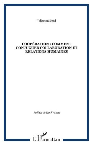 Couverture COOPÉRATION : COMMENT CONJUGUER COLLABORATION ET RELATIONS HUMAINES