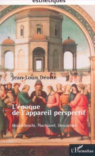 Couverture L'EPOQUE DE L'APPAREIL PERSPECTIF (Brunellesci, Machiavel, Descartes)