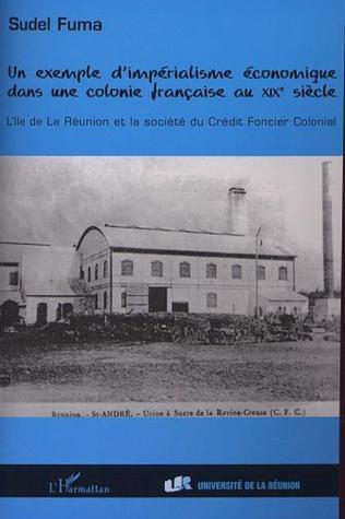Couverture UN EXEMPLE D'IMPÉRIALISME ÉCONOMIQUE DANS UNE COLONIE FRANÇAISE AU XIXè SIÈCLE