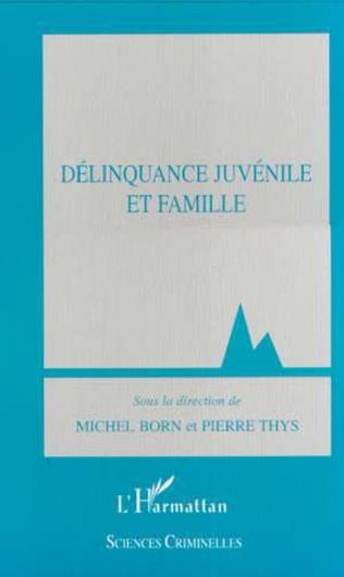 Couverture DELINQUANCE JUVENILE ET FAMILLE