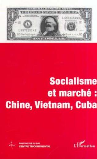 Couverture SOCIALISME ET MARCHÉ : CHINE, VIETNAM, CUBA