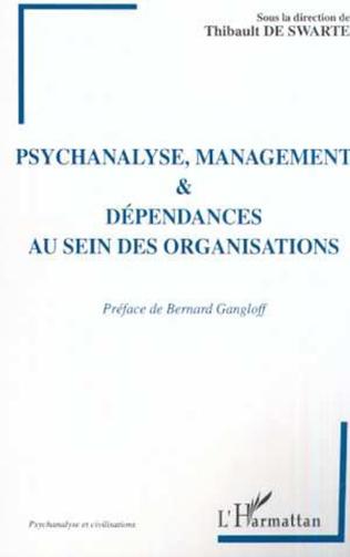 Couverture PSYCHANALYSE MANAGEMENT ET DEPENDANCES AU SEIN DES ORGANISATIONS