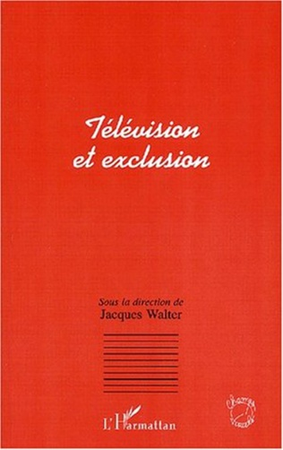 Couverture TELEVISION ET EXCLUSION