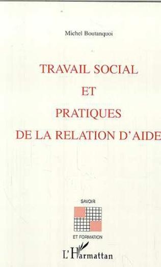 Couverture TRAVAIL SOCIAL ET PRATIQUES DE LA RELATION D'AIDE