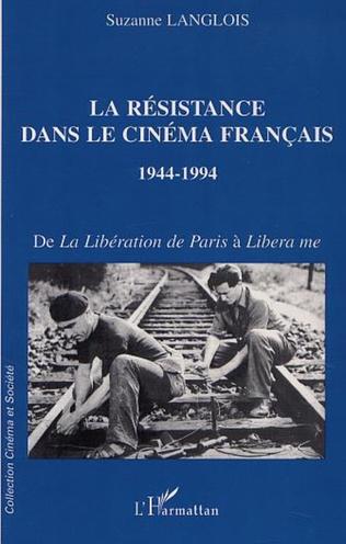 Couverture LA RÉSISTANCE DANS LE CINÉMA FRANÇAIS 1944-1994