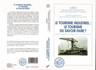 Couverture LE TOURISME INDUSTRIEL : LE TOURISME DU SAVOIR-FAIRE ?