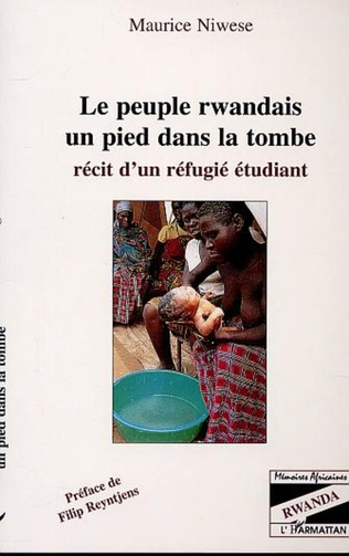 Couverture Le peuple rwandais, un pied dans la tombe