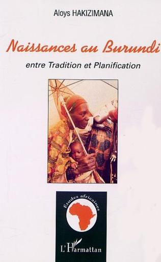 Couverture NAISSANCES AU BURUNDI entre Tradition et Planification