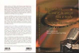 Couverture LES MUTATIONS DU LIVRE ET DE L'ÉDITION DANS LE MONDE DU XVIIIe siècle à l'an 2000
