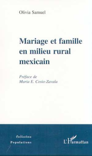 Couverture MARIAGE ET FAMILLE EN MILIEU RURAL MEXICAIN