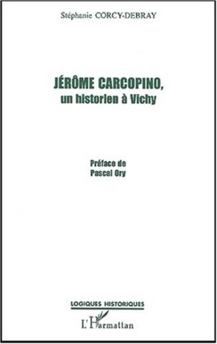 Couverture JÉRÔME CARCOPINO, UN HISTORIEN À VICHY