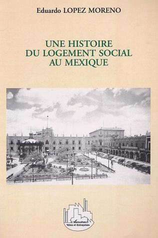 Couverture UNE HISTOIRE DU LOGEMENT SOCIAL AU MEXIQUE
