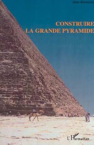 Couverture CONSTRUIRE LA GRANDE PYRAMIDE
