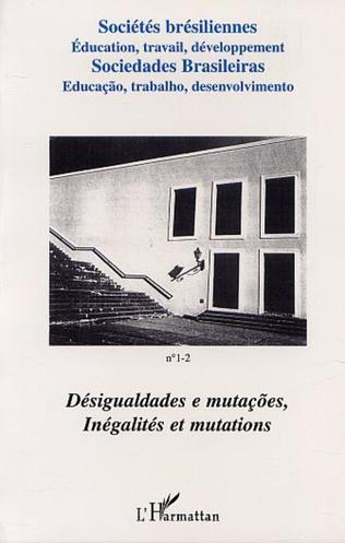 Couverture DÉSIGUALDADES E MUTAÇÕES, INÉGALITÉS ET MUTATIONS