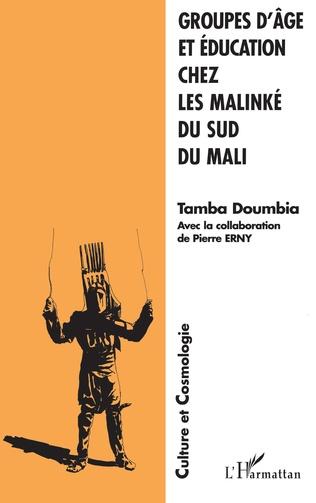 Couverture GROUPES D'ÂGE ET ÉDUCATION CHEZ LES MALINKÉ DU SUD DU MALI