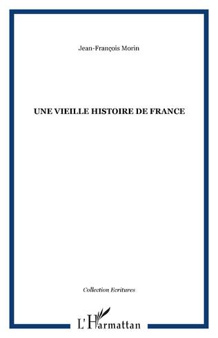 Couverture UNE VIEILLE HISTOIRE DE FRANCE