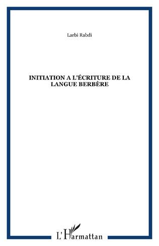Couverture INITIATION A L'ÉCRITURE DE LA LANGUE BERBÈRE