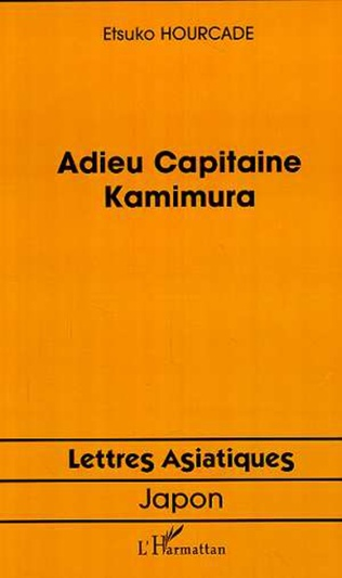 Couverture ADIEU CAPITAINE KAMIMURA