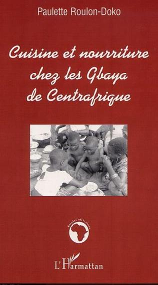Couverture CUISINE ET NOURRITURE CHEZ LES GBAYA DE CENTRAFRIQUE