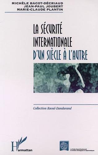 Couverture LA SÉCURITÉ INTERNATIONALE D'UN SIÈCLE À L'AUTRE