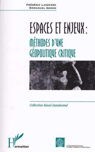 Couverture ESPACES ET ENJEUX : MÉTHODES D'UNE GÉOPOLITIQUE CRITIQUE