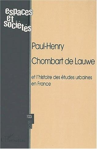 Couverture PAUL-HENRY CHOMBART DE LAUWE et l'histoire des études urbaines en France