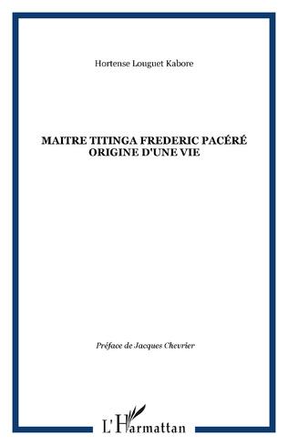 Couverture MAITRE TITINGA FREDERIC PACÉRÉ ORIGINE D'UNE VIE