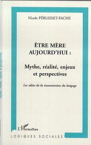 Couverture ÊTRE MÈRE AUJOURD'HUI : MYTHE, RÉALITÉ, ENJEUX ET PERSPECTIVES