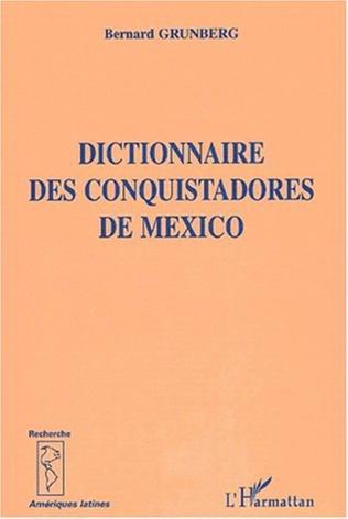 Couverture DICTIONNAIRE DES CONQUISTADORS DE MEXICO