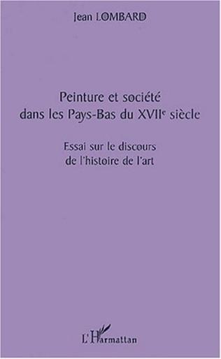 Couverture PEINTURE ET SOCIÉTÉ DANS LES PAYS-BAS DU XVIIè SIÈCLE