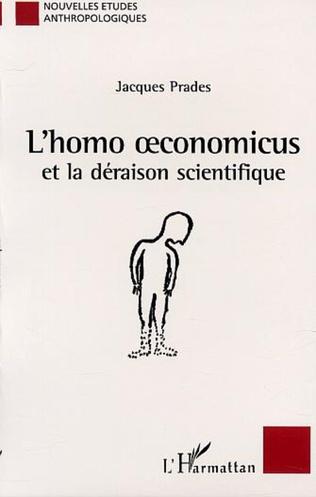 Couverture L'HOMO OECONOMICUS et la déraison scientifique