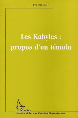 Couverture LES KABYLES : PROPOS D'UN TÉMOIN