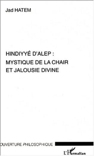 Couverture HINDYYE D'ALEP : MYSTIQUE DE LA CHAIR ET JALOUSIE DIVINE