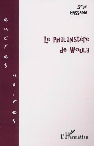Couverture LE PHALANSTÈRE DE WOULA