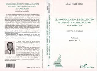 Couverture DÉMONOPOLISATION, LIBÉRALISATION ET LIBERTÉ DE COMMUNICATION
