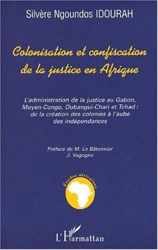 Couverture COLONISATION ET CONFISCATION DE LA JUSTICE EN AFRIQUE