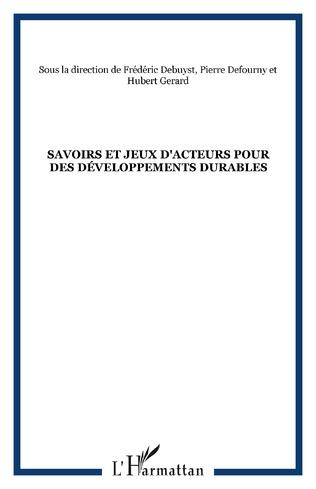 Couverture SAVOIRS ET JEUX D'ACTEURS POUR DES DÉVELOPPEMENTS DURABLES