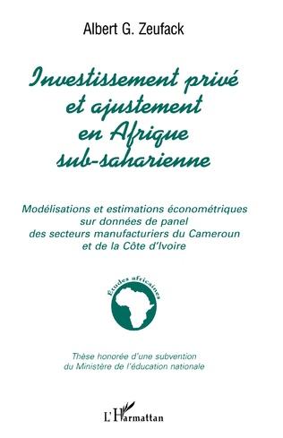 Couverture INVESTISSEMENT PRIVÉ ET AJUSTEMENT EN AFRIQUE SUB-SAHARIENNE