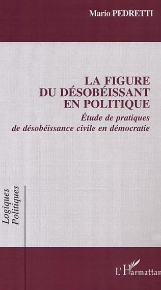 Couverture LA FIGURE DU DÉSOBÉISSANT EN POLITIQUE