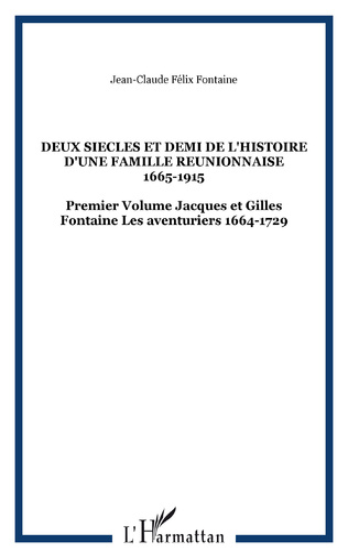 Couverture DEUX SIECLES ET DEMI DE L'HISTOIRE D'UNE FAMILLE REUNIONNAISE 1665-1915