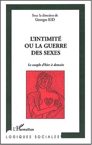 Couverture L'INTIMITÉ OU LA GUERRE DES SEXES