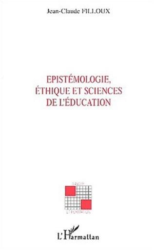 Couverture EPISTEMOLOGIE, ETHIQUE ET SCIENCES DE L'EDUCATION