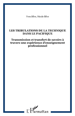 Couverture LES TRIBULATIONS DE LA TECHNIQUE DANS LE PACIFIQUE