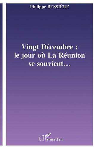 Couverture VINGT-DÉCEMBRE : LE JOUR OÙ LA RÉUNION SE SOUVIENT…