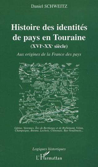 Couverture HISTOIRE DES IDENTITÉS DE PAYS EN TOURAINE (XVIe-XXe siècle)