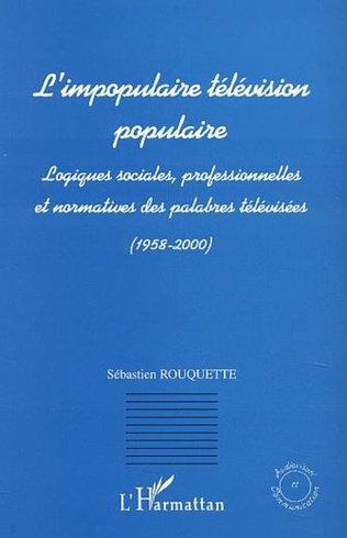 Couverture L'IMPOPULAIRE TELEVISION POPULAIRE