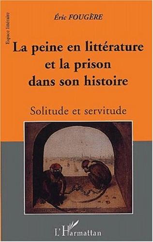 Couverture LA PEINE EN LITTERATURE ET LA PRISON DANS SON HISTOIRE