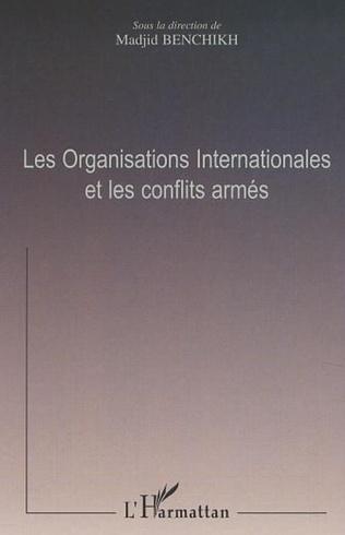 Couverture LES ORGANISATIONS INTERNATIONALES ET LES CONFLITS ARMÉS