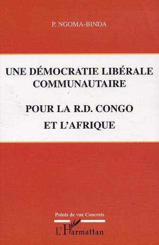Couverture UNE DÉMOCRATIE LIBÉRALE COMMUNAUTAIRE POUR LA R.D. CONGO ET L'AFRIQUE