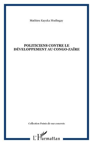 Couverture POLITICIENS CONTRE LE DÉVELOPPEMENT AU CONGO-ZAÏRE